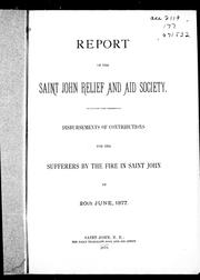 Cover of: Report of the Saint John Relief and Aid Society | Saint John Relief and Aid Society.
