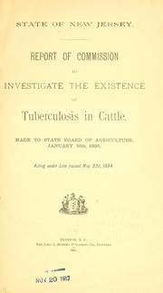 Cover of: Report of Commission to investigate the existence of tuberculosis in cattle | New Jersey. Commission to investigate the existence of tuberculosis in cattle