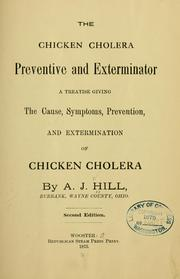 Cover of: The chicken cholera preventive and exterminator | A. J Hill