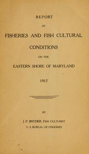 Cover of: Report of fisheries and fish cultural conditions on the eastern shore of Maryland, 1917 | John P. Snyder