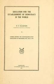 Cover of: Education for the establishment of democracy in the world | Philander Priestley Claxton