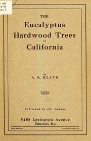 Cover of: The eucalyptus hardwood trees of California | Alfred Russell Heath