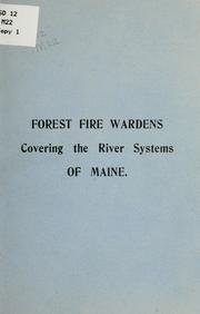 Cover of: Forest fire wardens covering the river systems of Maine | Maine. Forestry Dept.