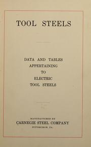Cover of: Tool steels, data and tables appertaining to electric tool steels | Carnegie Steel Company.