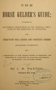 Cover of: The horse gelder's guide | J. R. Paxton