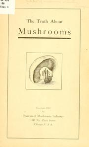 Cover of: The truth about mushrooms | Bureau of mushroom industry, Chicago
