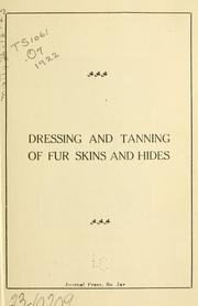 Cover of: The furrier's friend & adviser on dressing and tanning of fur skins and hides | Gottfried F. Ott