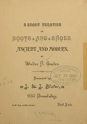 Cover of: A short treatise on boots and shoes, ancient and modern by Walter H. Goater