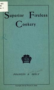 Cover of: Superior fireless cookery by Seely, Frances Anna (Edsall) Mrs.