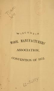 Cover of: Convention of 1872 | Wisconsin Wool Manufacturers' Association