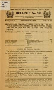 Cover of: Preliminary manufacturing tests of the official cotton standards of the United States for color for Upland tinged and stained cotton | William Ransom Meadows