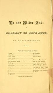 Cover of: To the bitter end | Adair Welcker