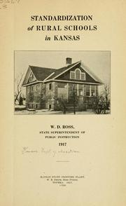 Cover of: Standardization of rural schools in Kansas. W. D. Ross, state superintendent of public instruction 1917 | Kansas. Dept. of Education.