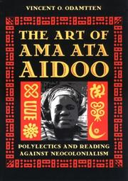 Cover of: The art of Ama Ata Aidoo | Vincent O. Odamtten