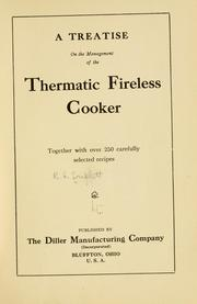 Cover of: A treatise on the management of the Thermatic fireless cooker, together with over 250 carefully selected recipes by R. L. Triplett
