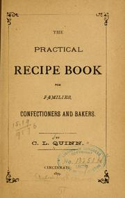 Cover of: The practical recipe book for families, confectioners and bakers | C. L. Quinn
