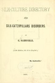 Cover of: Silk-culture directory and silk-caterpillars disorders | Gerardo Barricelli