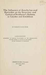 Cover of: The influence of Aeschylus and Euripides on the structure and content of Swinburne's Atalanta in Calydon and Erechtheus by Wier, Marion Clyde.