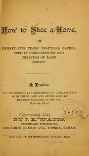 Cover of: How to shoe a horse | Watts, J. E. of Topeka, Kan