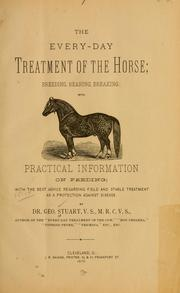 Cover of: The every-day treatment of the horse | George Stuart