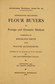 Cover of: Information regarding flour buyers in foreign and domestic markets | Kingsland Smith