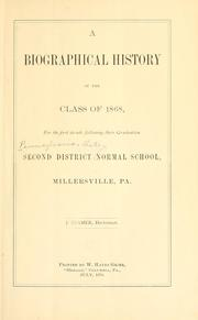 Cover of: A biographical history of the class of 1868, for the first decade following their graduation | Pennsylvania. State College, Millersville. Class of 1868