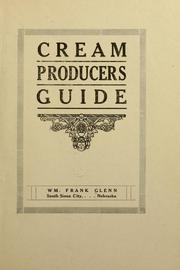 Cover of: Cream producers guide | William Frank Glenn