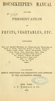 Cover of: Housekeeper's manual for the preservation of fruits, vegetables, etc | Worrall, L. P., and company, New York, pub