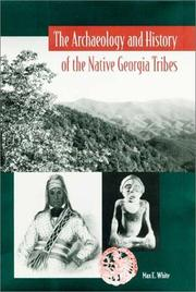 Cover of: The archaeology and history of the Native Georgia tribes by Max E. White