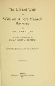 Cover of: The life and work of William Albert Mansell, missionary | Lewis Addison Core