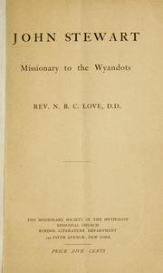 Cover of: John Stewart, missionary to the Wyandots | N. B. C. Love
