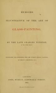 Cover of: Memoirs illustrative of the art of glass-painting | Charles Winston