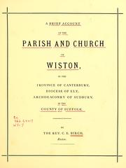 Cover of: A brief account of the parish and church of Wiston, in the province of Canterbury, diocese of Ely, archdeaconry of Sudbury, in the county of Suffolk | C. E. Birch