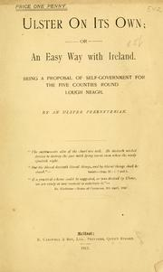 Cover of: Ulster on its own, or, An easy way with Ireland by Ulster Presbyterian.