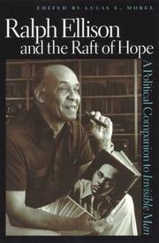 Cover of: Ralph Ellison And the Raft of Hope by Lucas E. Morel