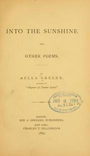 Cover of: Into the sunshine, and other poems by Greene, Aella