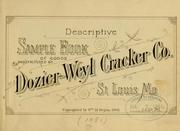 Cover of: Descriptive sample book of goods manufactured by Dozier-Weyl cracker co by Dozier-Weyl cracker company, St. Louis