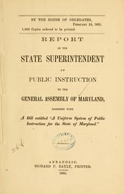Cover of: Report of the State Superintendent of Public Instruction to the General Assembly of Maryland | Maryland. State Dept. of Education.