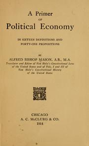Cover of: The primer of political economy | Alfred Bishop Mason