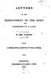 Cover of: Letters on the Improvement of the Mind: Addressed to a Lady | Chapone (Hester)