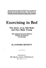 Cover of: Exercising in Bed: The Story of an Old Body and Face Made Young by Sanford Bennett