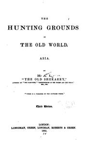 Cover of: The Hunting Grounds of the Old World by H. A. L. (Henry Astbury Leveson)