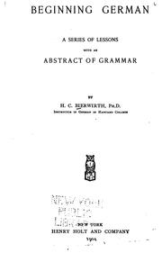 Cover of: Beginning German: A Series of Lessons with an Abstract of Grammar by Heinrich Conrad Bierwirth