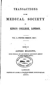 Cover of: Transactions of the Medical Society of King's College, London by Alfred Meadows