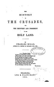 Cover of: The History of the Crusades for the Recovery and Possession of the Holy Land by Charles Mills