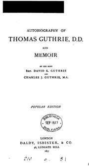 Cover of: Autobiography of Thomas Guthrie ... and memoir by his sons D.K. and C.J. Guthrie. Popular ed | Thomas Guthrie