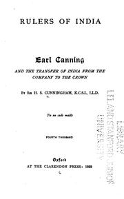 Cover of: Earl Canning and the Transfer of India from the Company to the Crown by Henry Stewart Cunningham