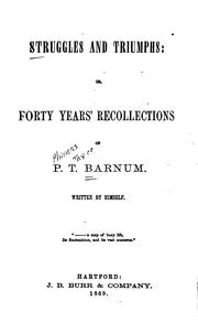 Cover of: Struggles and Triumphs: Or, Forty Years' Recollections of P.T. Barnum by Phineas Taylor Barnum