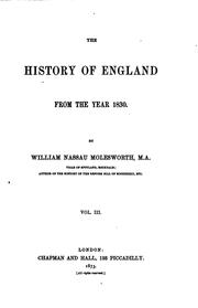 Cover of: The History of England from the Year 1830-1874 by William Nassau Molesworth
