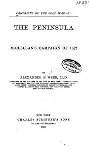 Cover of: The Peninsula: McClellan's Campaign of 1862 by Alexander Stewart Webb